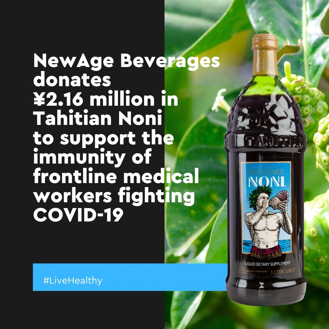 Noni by NewAge Donates Tahitian Noni to Frontline Medical Workers Fighting COVID-19 article image